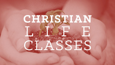 Christian Life Classes
