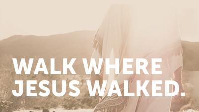 Walking Where Jesus Walked - Israel Trip