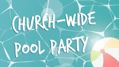 Church Wide Pool Party