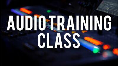 Audio Training Class