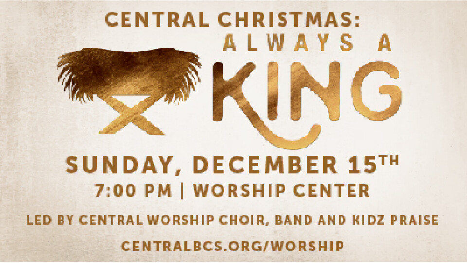Central Christmas: Always a King