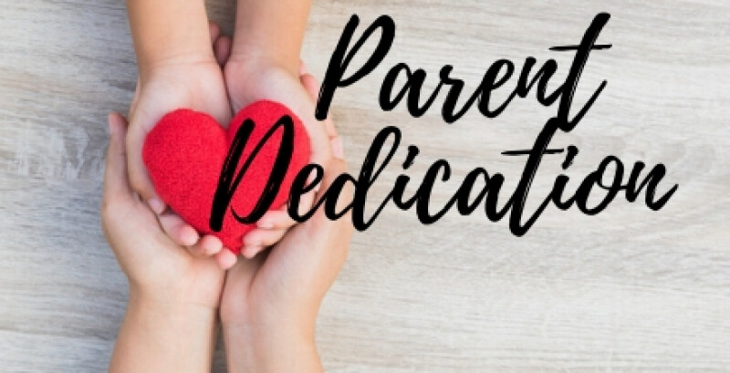 Parent Dedication Workshop