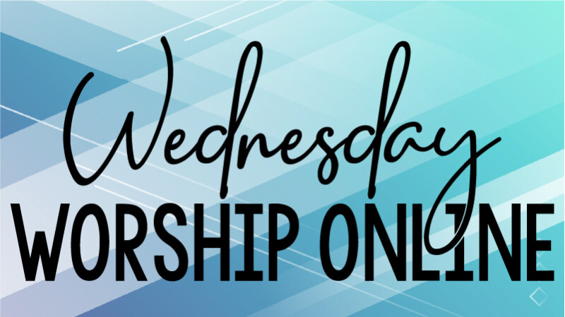 Wednesday Worship Online