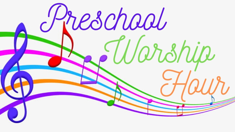 Preschool Worship Hour