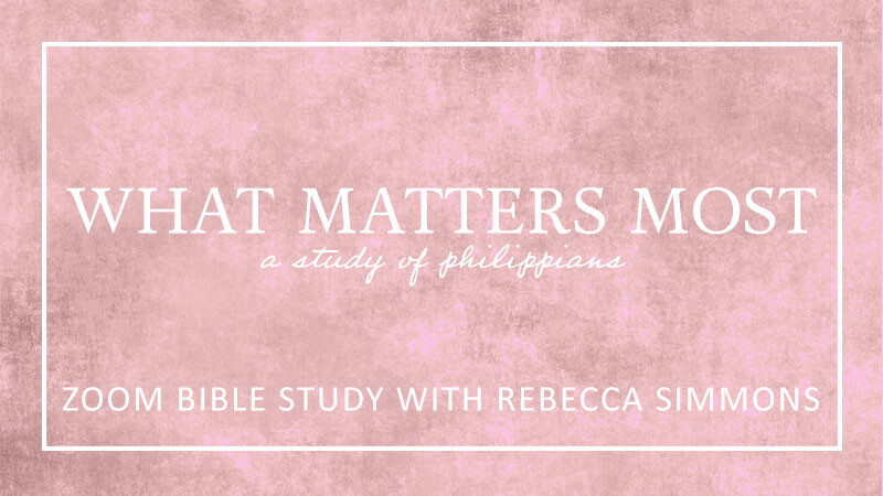 Women's Zoom Bible Study What Matters Most