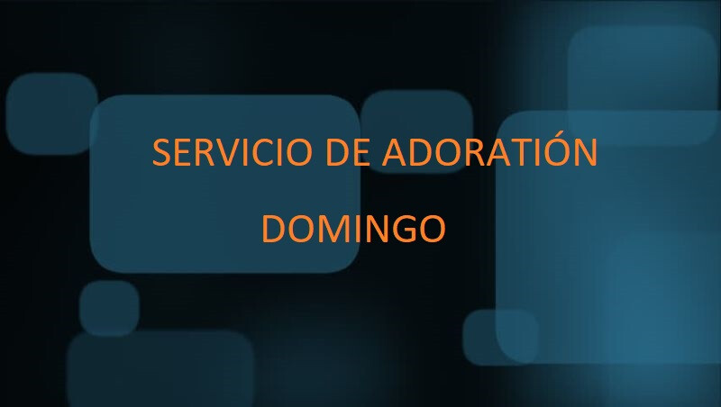 Servicio en Espanol- domingo/Spanish Worship Service- Sunday