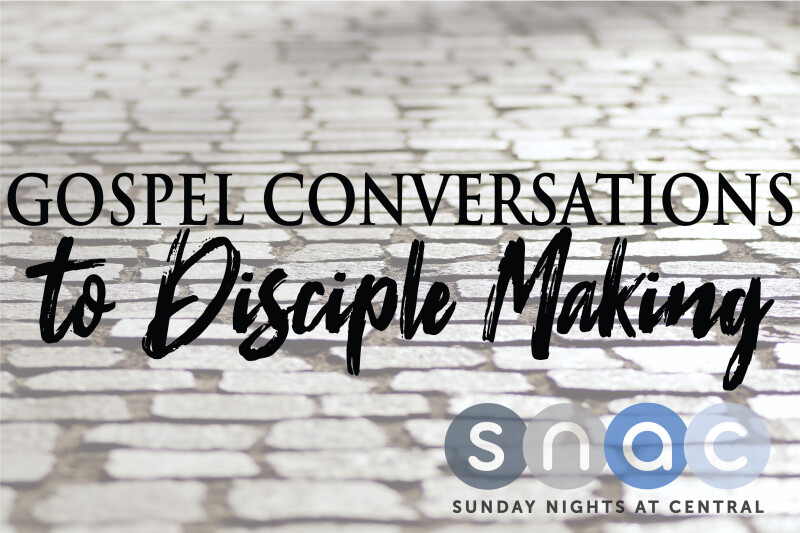 Gospel Conversations to Discipleship Making
