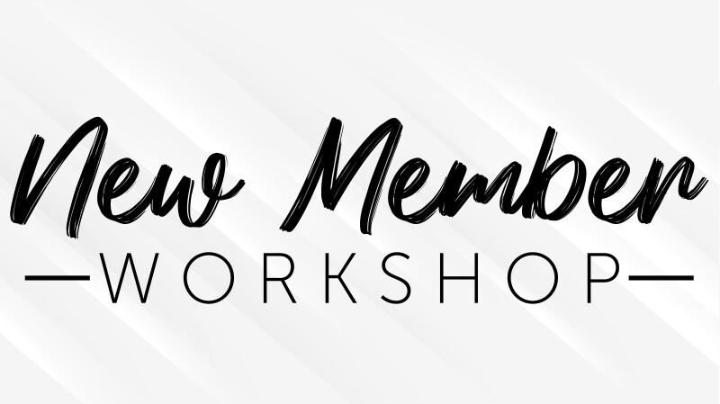 New Member Workshop