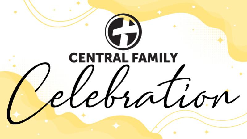 Central Family Celebration