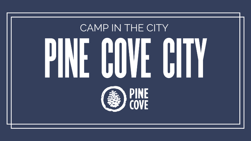 Pine Cove City: Camp in the City